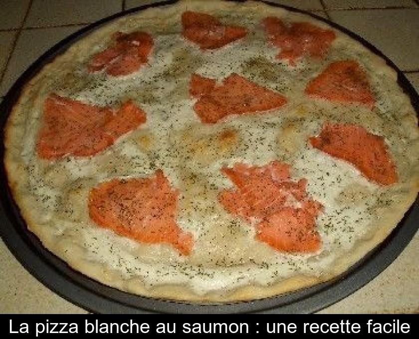 La pizza blanche au saumon : une recette facile