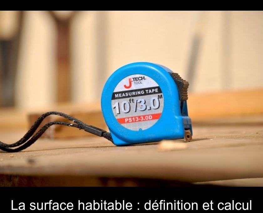 La Surface Habitable : Définition Et Calcul