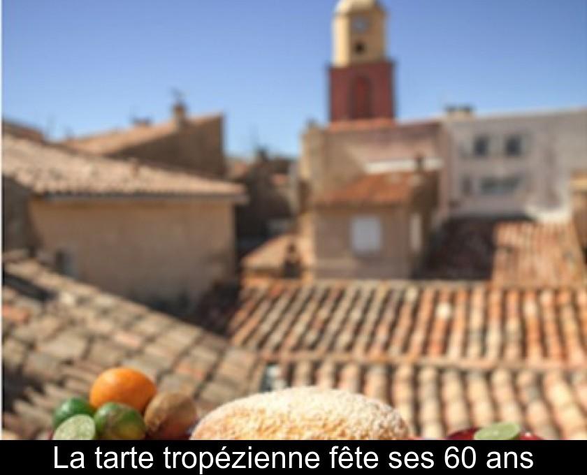 Tarte Ses 60 Fête Tropézienne La Ans zpUVqSMG