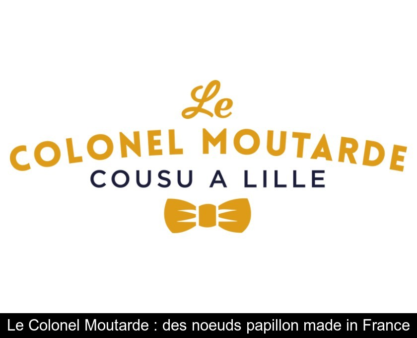 Le Colonel Moutarde : des noeuds papillon made in France