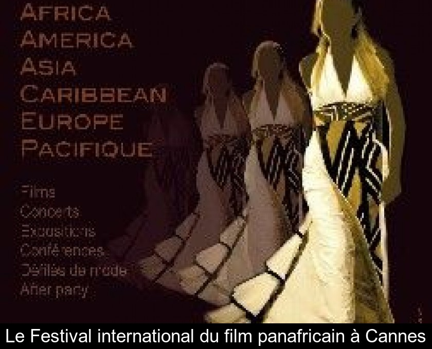 Le Festival international du film panafricain à Cannes