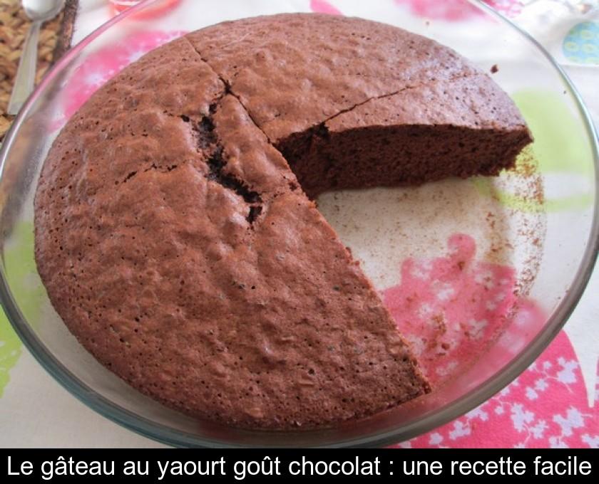 Le Gâteau Au Yaourt Goût Chocolat Une Recette Facile