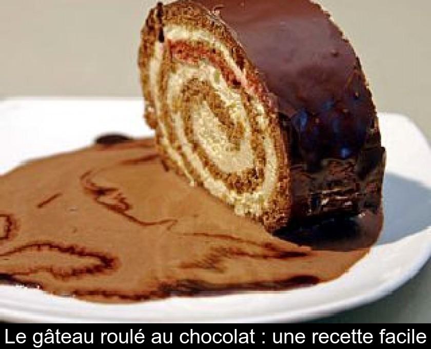 Le Gateau Roule Au Chocolat Une Recette Facile