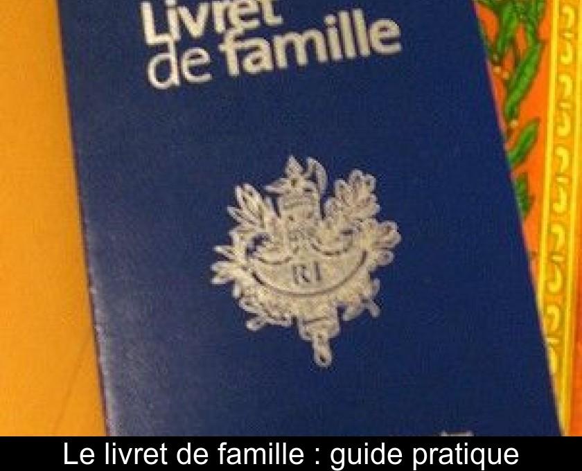 Le Livret De Famille Guide Pratique