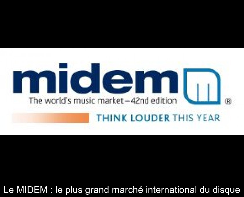 Le MIDEM : le plus grand marché international du disque