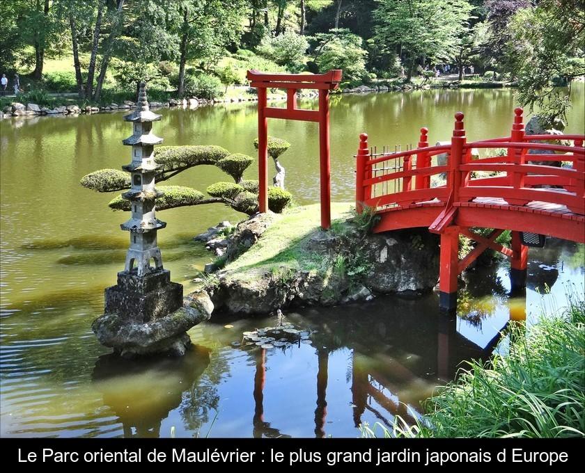 Le Parc Oriental De Maulévrier : Le Plus Grand Jardin Japonais Du0027Europe