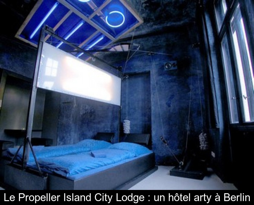Le Propeller Island City Lodge : un hôtel arty à Berlin