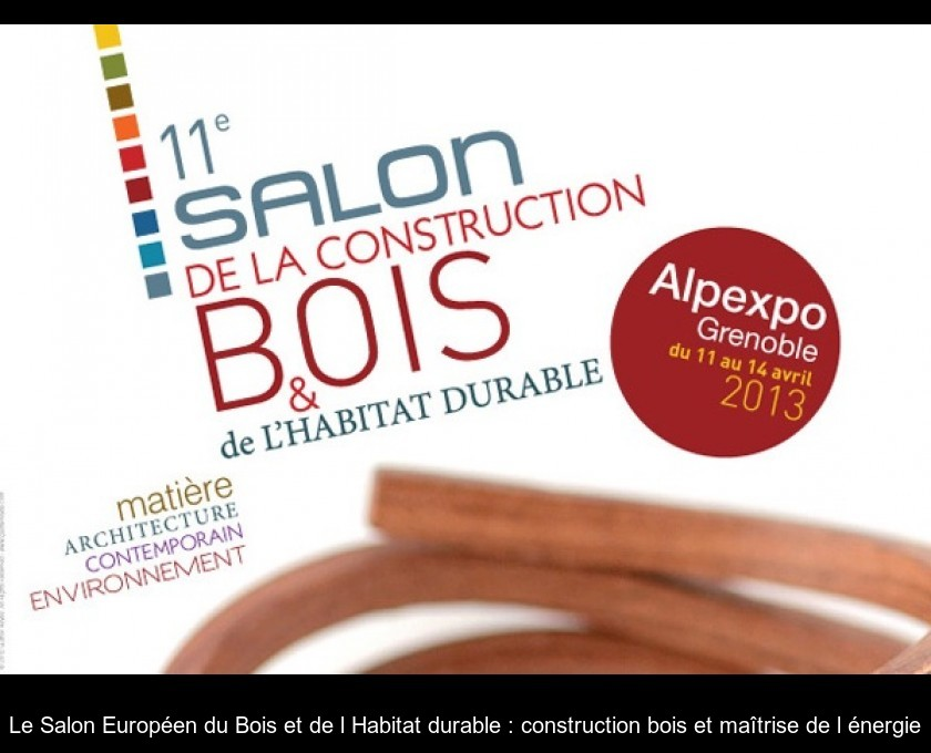 Le Salon Europeen Du Bois Et De L Habitat Durable