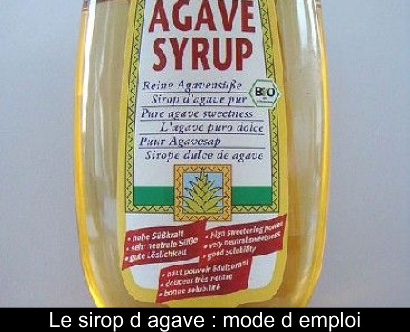 Le sirop d'agave : mode d'emploi