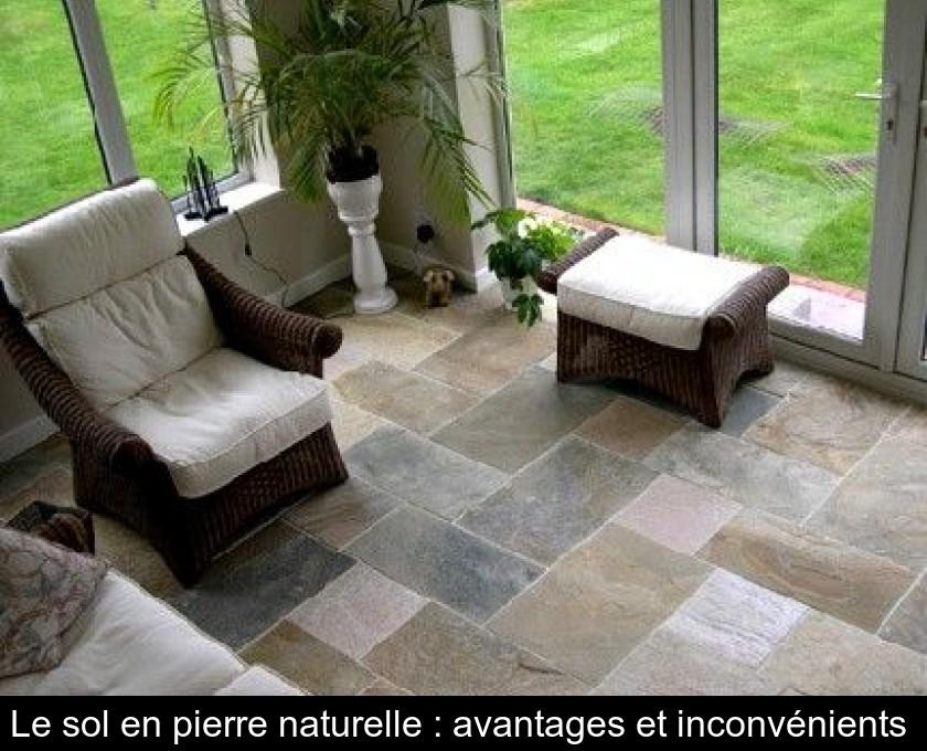 le sol en pierre naturelle avantages et inconv nients. Black Bedroom Furniture Sets. Home Design Ideas