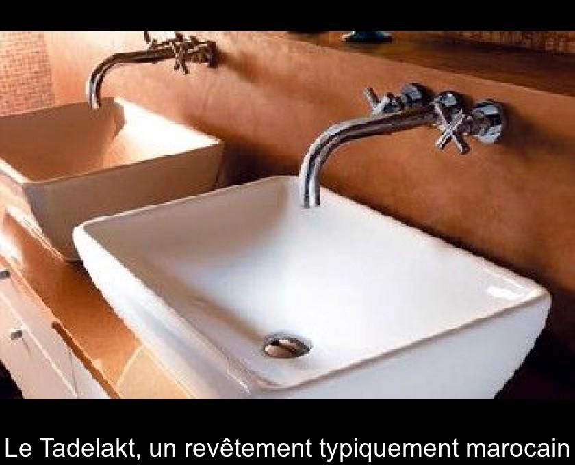 Le Tadelakt, un revêtement typiquement marocain