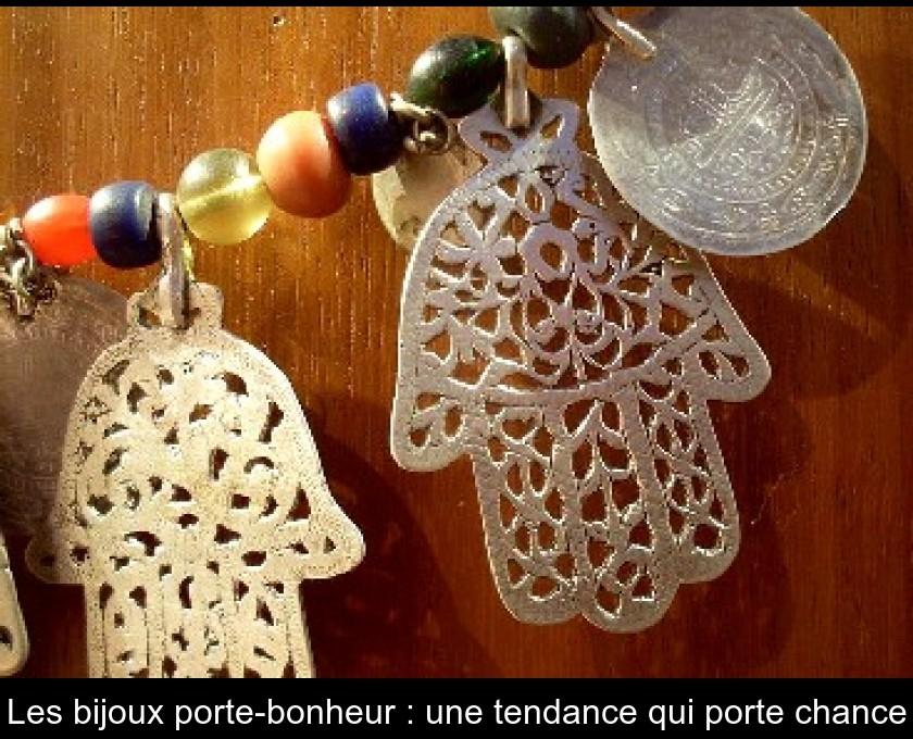 Les Bijoux Porte Bonheur Une Tendance Qui Porte Chance