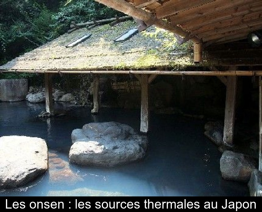Les onsen : les sources thermales au Japon