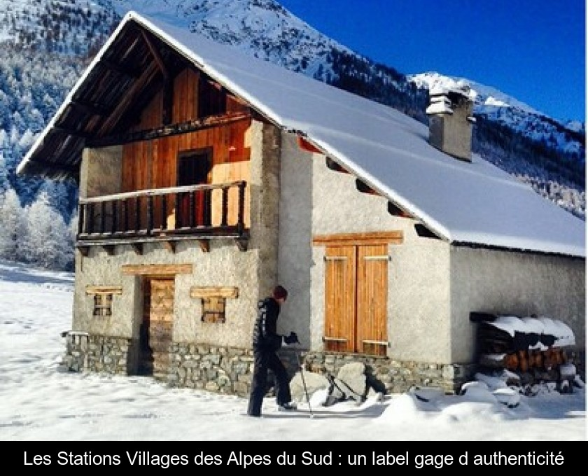 Les Stations Villages des Alpes du Sud : un label gage d'authenticité