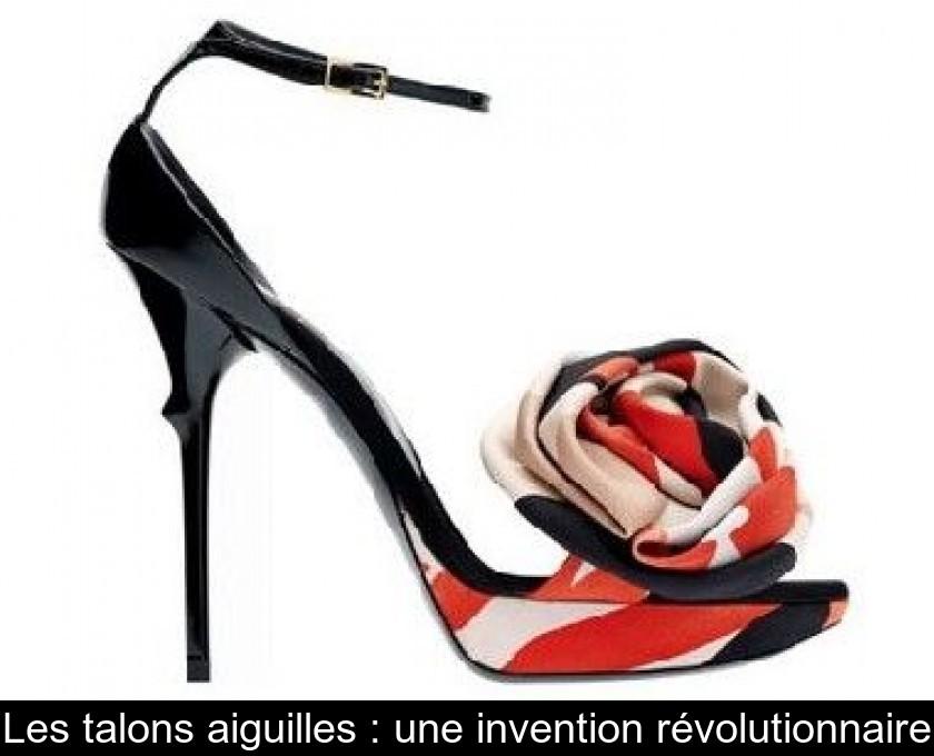 sélectionner pour l'original prix plancher Achat Les talons aiguilles : une invention révolutionnaire