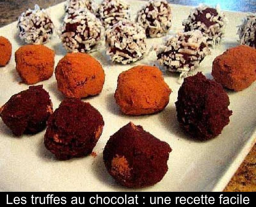 Les Truffes Au Chocolat Une Recette Facile