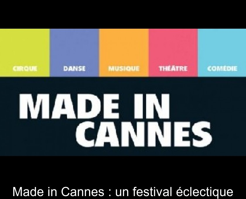 Made in Cannes : un festival éclectique