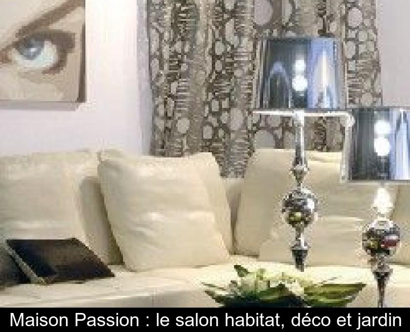 Et Maison HabitatDéco Salon PassionLe Jardin MqSpUGzV