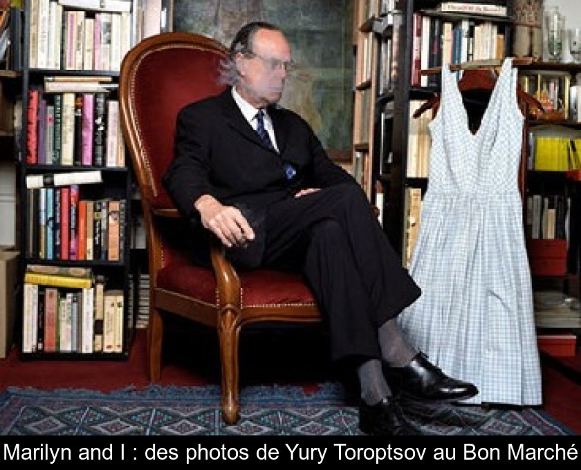 Marilyn and I : des photos de Yury Toroptsov au Bon Marché