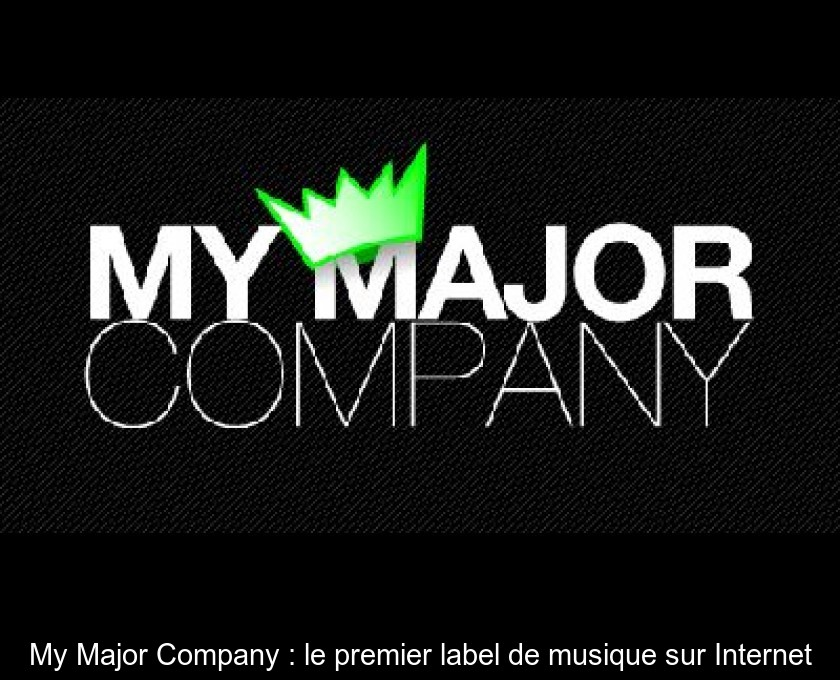 My Major Company : le premier label de musique sur Internet