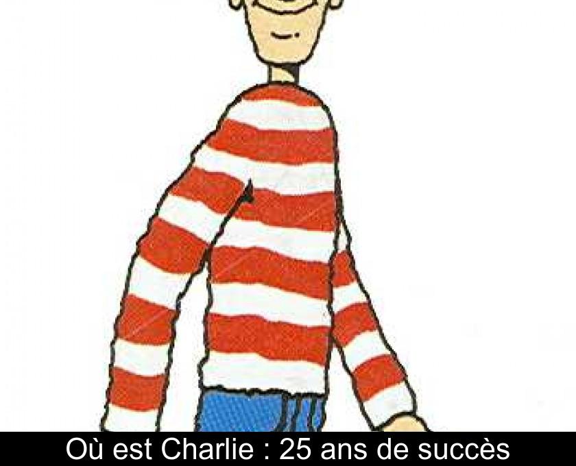 d65692b665ca0 Où est Charlie : 25 ans de succès