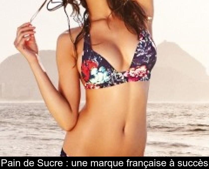 14f557c3b09 Pain de Sucre   une marque française à succès