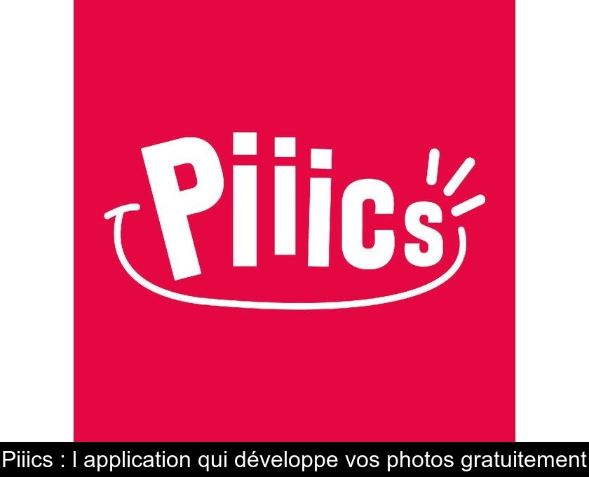 Piiics : l'application qui développe vos photos gratuitement
