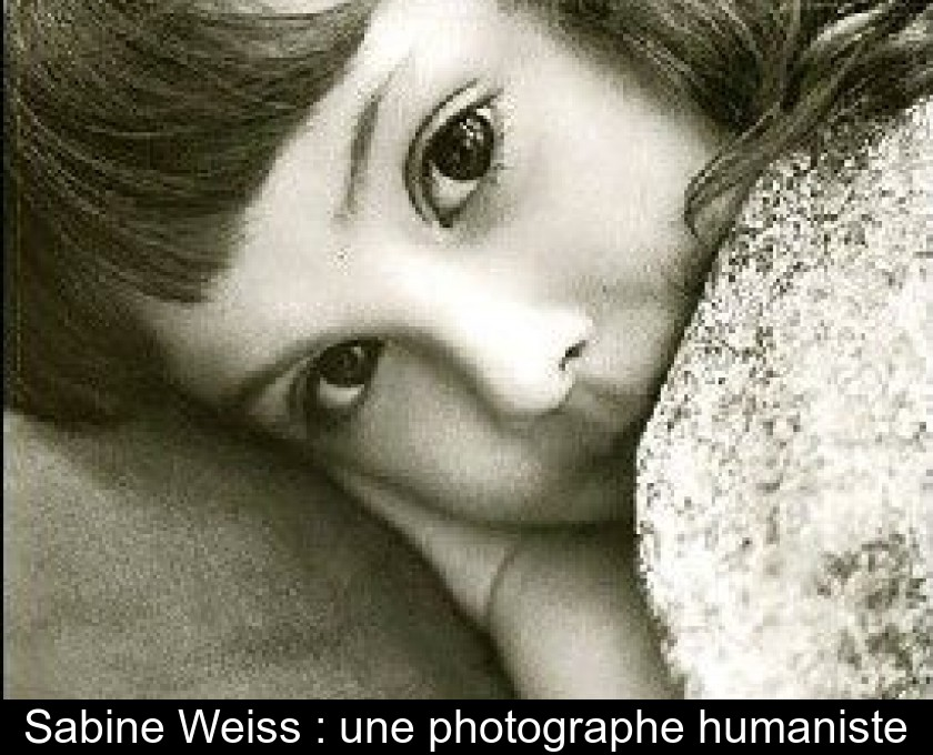 Sabine Weiss : une photographe humaniste