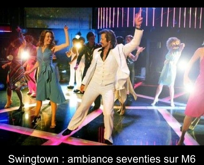 Swingtown : ambiance seventies sur M6