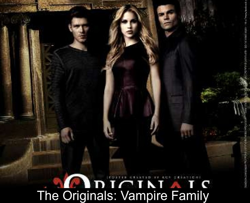 The Originals: Vampire Family