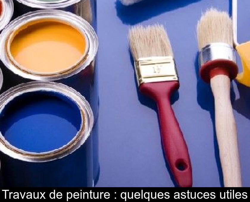 Travaux De Peinture Quelques Astuces Utiles