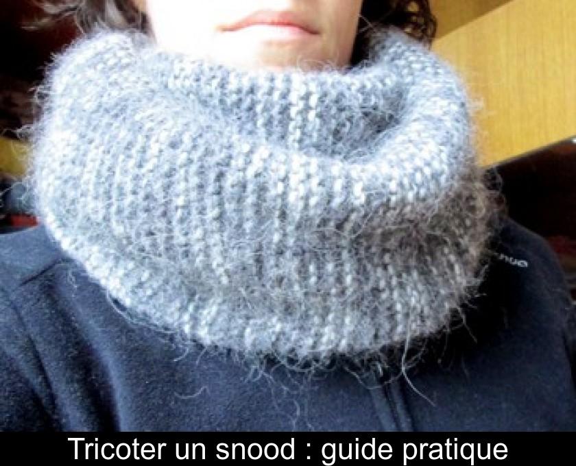 Tricoter Un Snood Guide Pratique