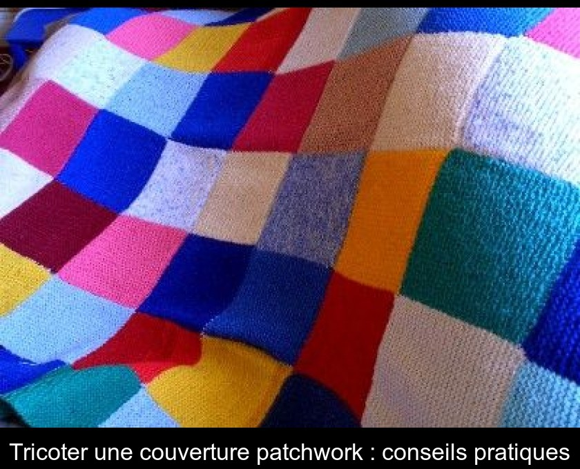 Tricoter une couverture patchwork