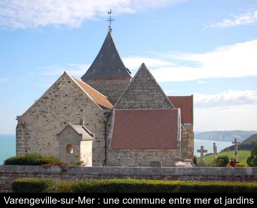 Varengeville Sur Mer Une Commune Entre Mer Et Jardins