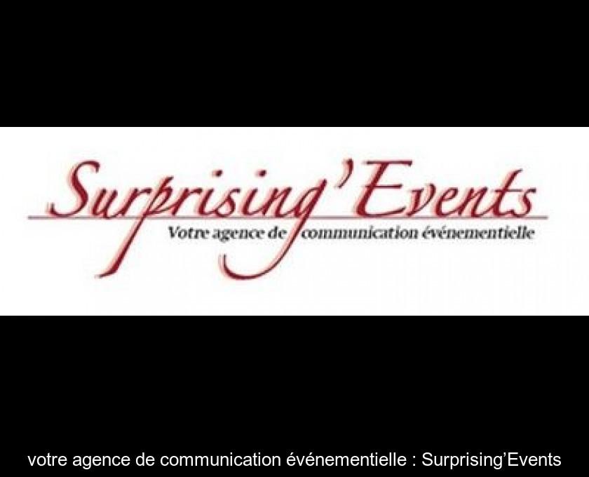 Votre Agence De Communication  U00e9v U00e9nementielle   Surprising