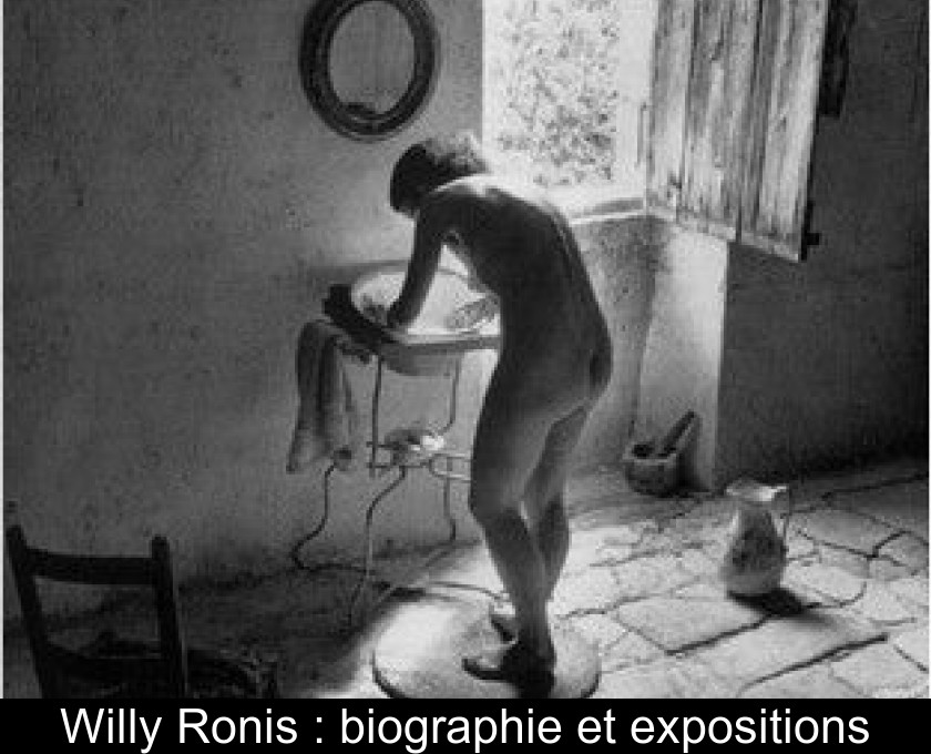 Willy Ronis : biographie et expositions