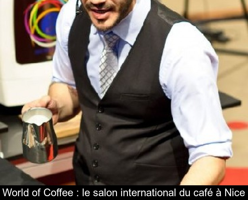 World of Coffee : le salon international du café à Nice