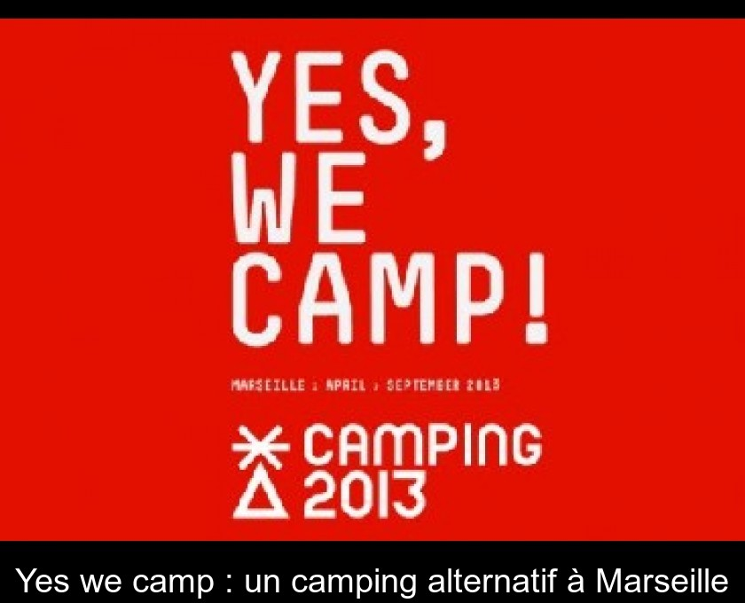 Yes we camp : un camping alternatif à Marseille