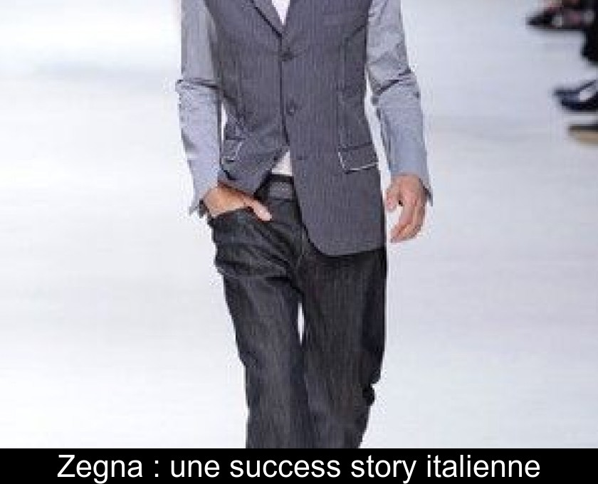 Zegna : une success story italienne