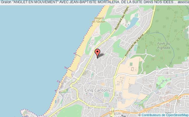 """plan association """"anglet En Mouvement"""" Avec Jean-baptiste Mortalena. De La Suite Dans Nos Idees..."""